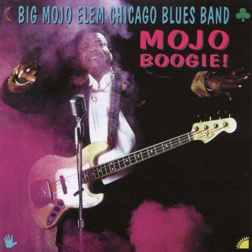 Big Mojo Elem Chicago Blues Band - Mojo Boogie! (2003) (FLAC)