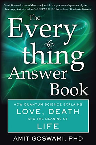 The Everything Answer Book How Quantum Science Explains Love, Death, and the Meaning of Life