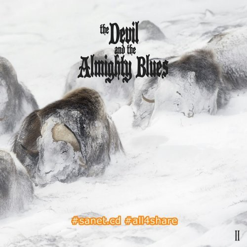The Devil and The Almighty Blues - II (2017) [HDtracks]