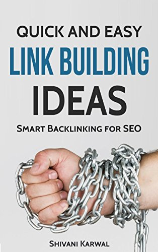 Quick and Easy Link Building Ideas for SEO: Smart Backlinking for Search Engine Optimization