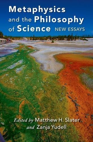 Metaphysics and the Philosophy of Science New Essays