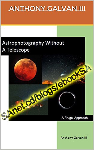 Astrophotography Without A Telescope A Frugal Approach
