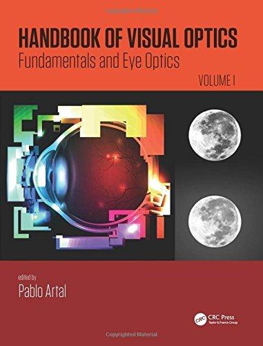 Handbook of Visual Optics, Volume One Fundamentals and Eye Optics (Volume 1)