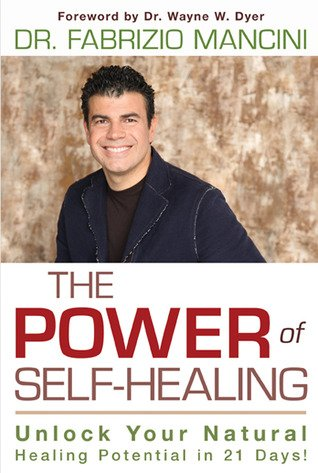 The Power of Self-Healing: Unlock Your Natural Healing Potential in 21 Days by Fabrizio Mancini