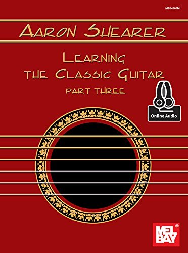 Learning the Classic Guitar Part Three 2017
