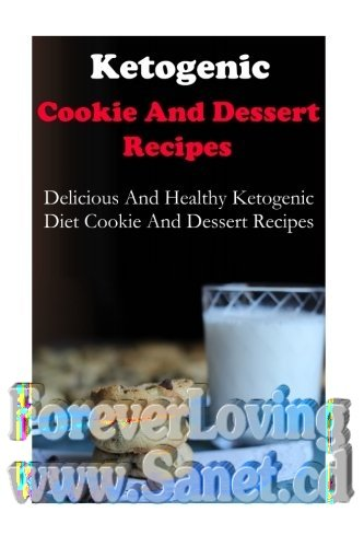 Ketogenic Cookie And Dessert Recipes