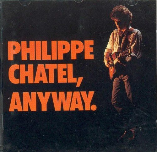 Philippe Chatel - Anyway (1994) (FLAC)