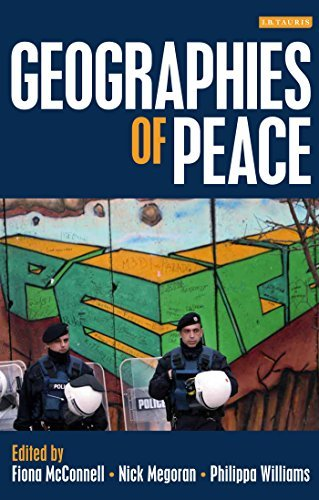 The Geographies of Peace New Approaches to Boundaries, Diplomacy and Conflict Resolution