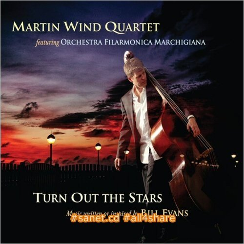 Martin Wind Quartet - Turn Out The Stars Music Written Or Inspired By Bill Evans (2014)