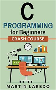 C Programming For Beginners Crash Course (Java, Python, C++, R, C)