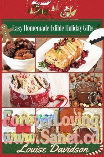Easy Homemade Edible Holiday Gifts