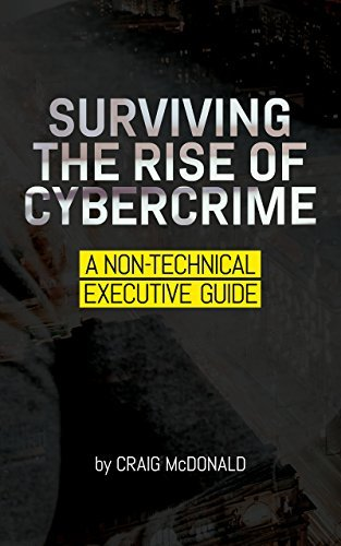 Surviving the Rise of Cybercrime: A non-technical executive guide (Australia)