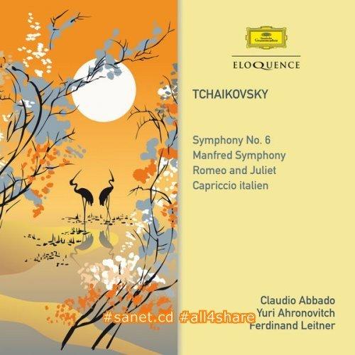Claudio Abbado,YuriAhronovitch,FerdinandLeitner-Tchaikovsky SymphonyNo.6 -Manfred Symphony-RomeoAndJuliet-CapriccioItalien(2017)
