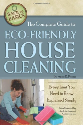 The Complete Guide to Eco-Friendly House Cleaning: Everything You Need to Know Explained Simply (Back to Basics Conserving)