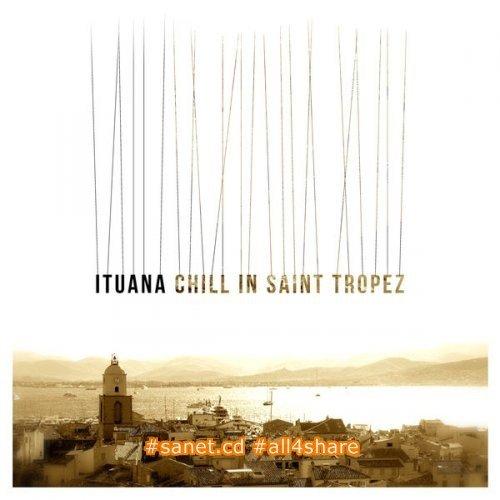 Ituana - Chill in Saint Tropez (2014) MP3