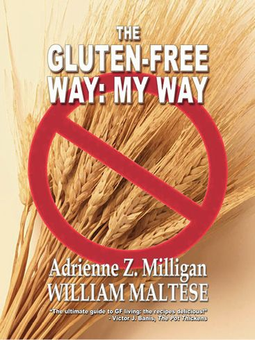 The Gluten-Free Way My Way A Guide to Gluten-Free Cooking