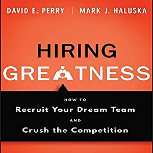 Hiring Greatness: How to Recruit Your Dream and Crush the Competition (Audiobook)