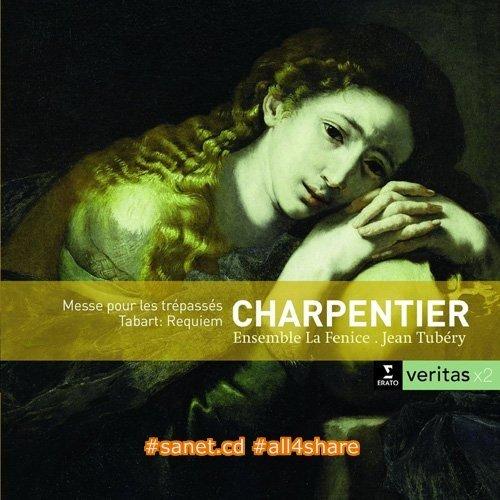 Ensemble La Fenice - Jean Tubery - Charpentier Messe Pour Les Trepasses - Tabart Requiem (2010)