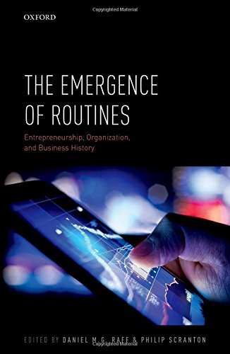 The Emergence of Routines Entrepreneurship, Organization, and Business History