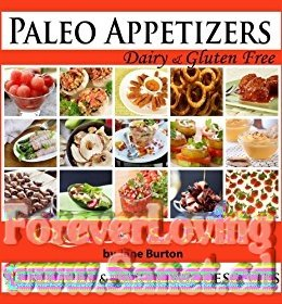 Paleo Appetizers: 90 Illustrated Paleo Appetizer Recipes and Delicious Paleo Snacks Cookbook