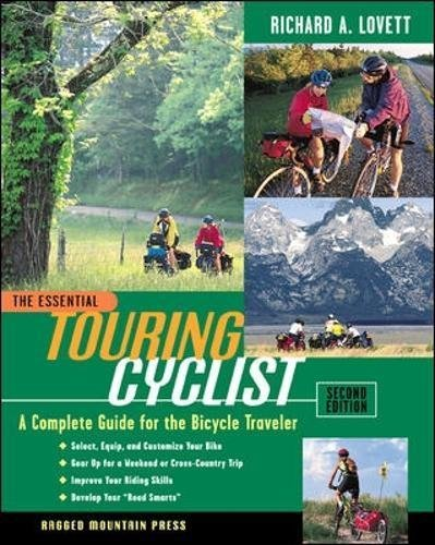 The Essential Touring Cyclist: A Complete Guide for the Bicycle Traveler, 2nd Edition