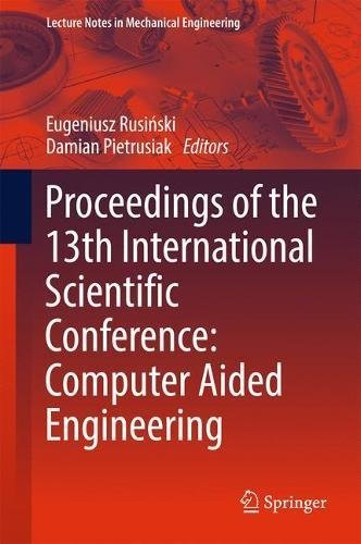 Proceedings of the 13th International Scientific Conference: Computer Aided Engineering