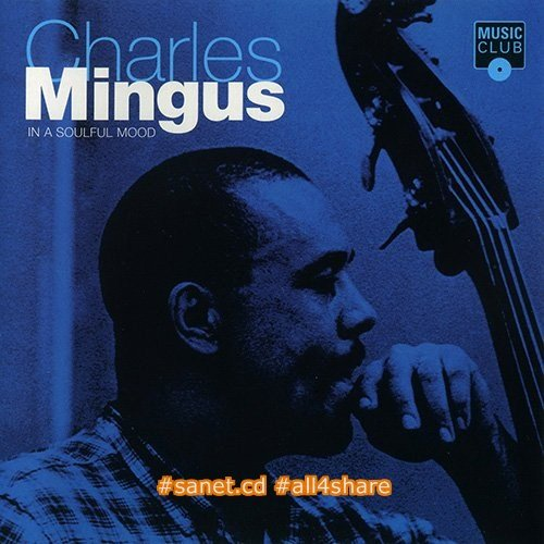 Charles Mingus - In A Soulful Mood (1995) FLAC