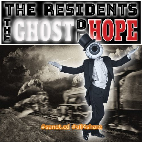 The Residents - The Ghost of Hope (2017) Lossless