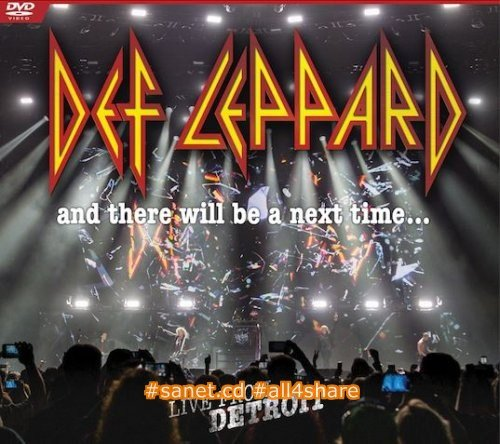Def Leppard - And There Will Be A Next Time Live From Detroit (Blu-ray version) (2017)