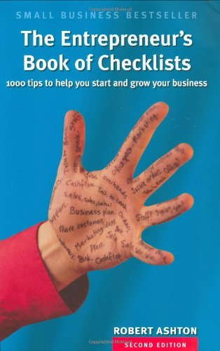 The Entrepreneur's Book of Checklists: 1,000 Tips to Help You Start and Grow Your Business
