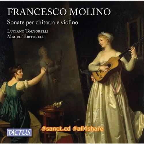 Luciano Tortorelli & Mauro Tortorelli - Molino Sonate per chitarra e violino, Opp. 2 & 7 (2017)