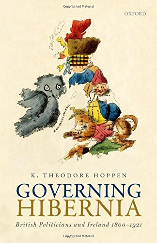 Governing Hibernia British Politicians and Ireland 1800-1921