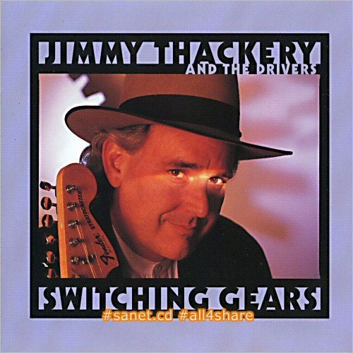 Jimmy Thackery & The Drivers - Switching Gears (1998)