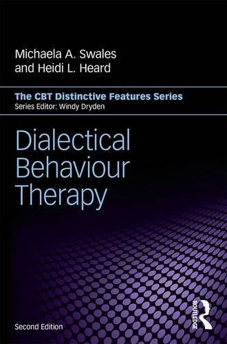 Dialectical Behaviour Therapy: Distinctive Features, 2 edition