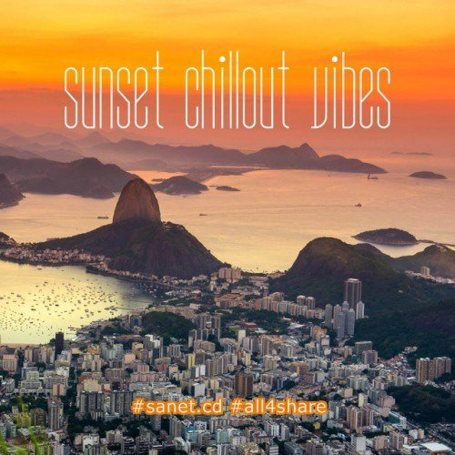VA - Sunset Chillout Vibes (2017) Mp3