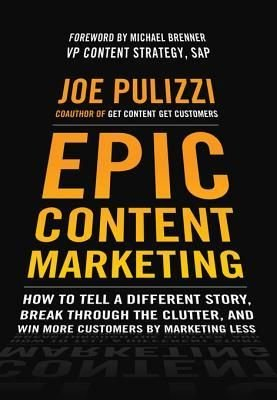 Joe Pulizzi – Epic Content Marketing