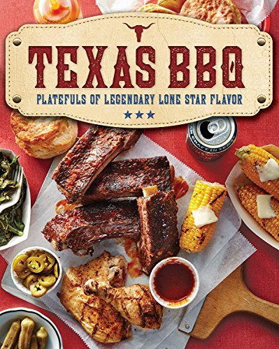Texas BBQ Platefuls of Legendary Lone Star Flavor by Oxmoor House