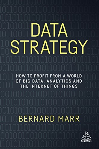 Data Strategy How to Profit from a World of Big Data, Analytics and the Internet of Things
