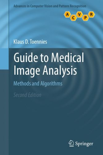 Guide to Medical Image Analysis Methods and Algorithms, Second Edition