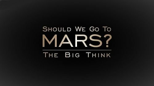 BBC The Big Think Should We Go To Mars 2017 720p HDTV x264 AAC MVGroup