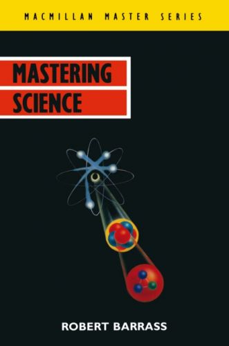 Mastering Science By Robert Barrass