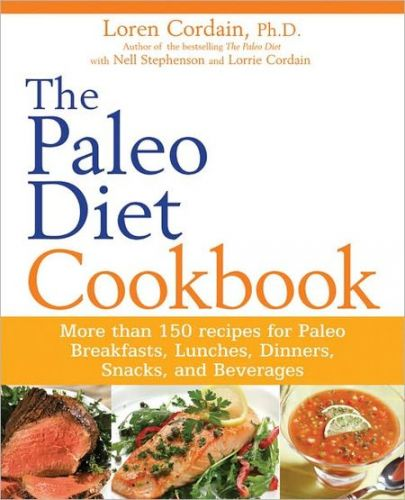 The Paleo Diet Cookbook More than 150 recipes for Paleo Breakfasts, Lunches, Dinners, Snacks, and Beverages