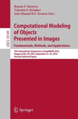 Computational Modeling of Objects Presented in Images. Fundamentals, Methods, and Applications 2017