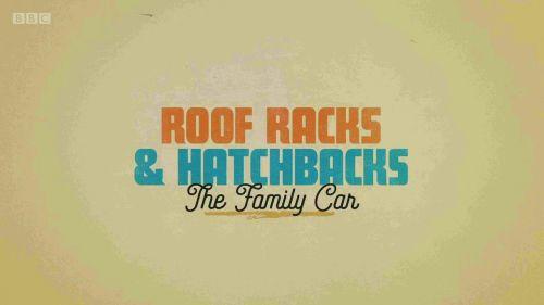 BBC Timeshift - Roof Racks and Hatchbacks The Family Car (2017) 720p WEBRip AAC 2.0 H264-RTN