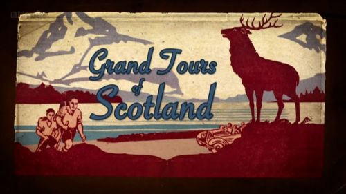 BBC Grand Tours of Scotland 2011 Series 2 1of6 Crossing the Border 720p HDTV x264 AAC MVGroup