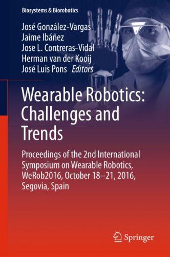 Wearable Robotics Challenges and Trends By Jose Gonzalez-VargasJaime IbanezJose L.