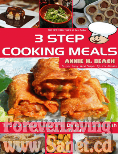 3 Step Cooking Meals Book: Top 30 Super Easy and Delicious Side Dish And Dessert Meals