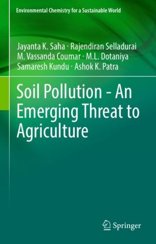Soil Pollution - An Emerging Threat to Agriculture