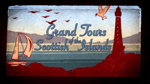 BBC Grand Tours of the Scottish Islands 2016 Series 3.1of6 West is Best 1080p HDTV x264 AAC MVGroup