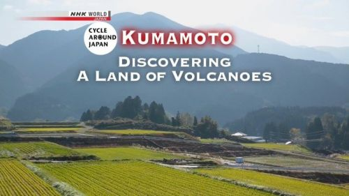 NHK - Cycle Around Japan - Kumamoto Discovering a Land of Volcanoes (2017) 720p HDTV x264-MVGroup